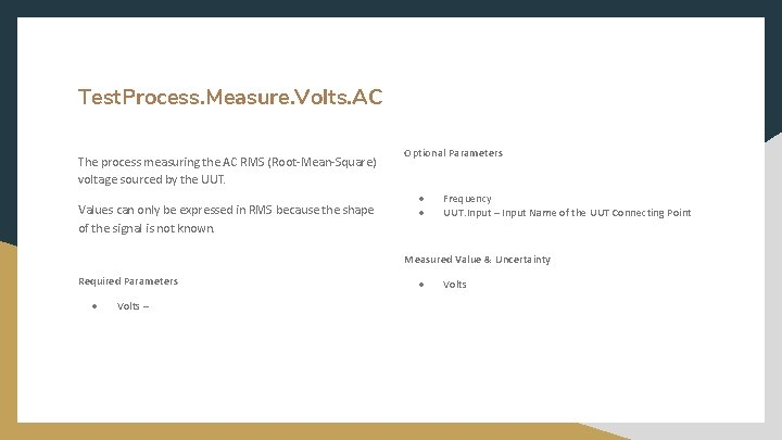 Test. Process. Measure. Volts. AC The process measuring the AC RMS (Root-Mean-Square) voltage sourced
