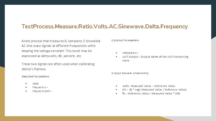 Test. Process. Measure. Ratio. Volts. AC. Sinewave. Delta. Frequency A test process that measures