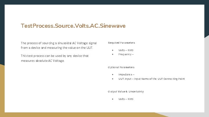 Test. Process. Source. Volts. AC. Sinewave The process of sourcing a sinusoidal AC Voltage