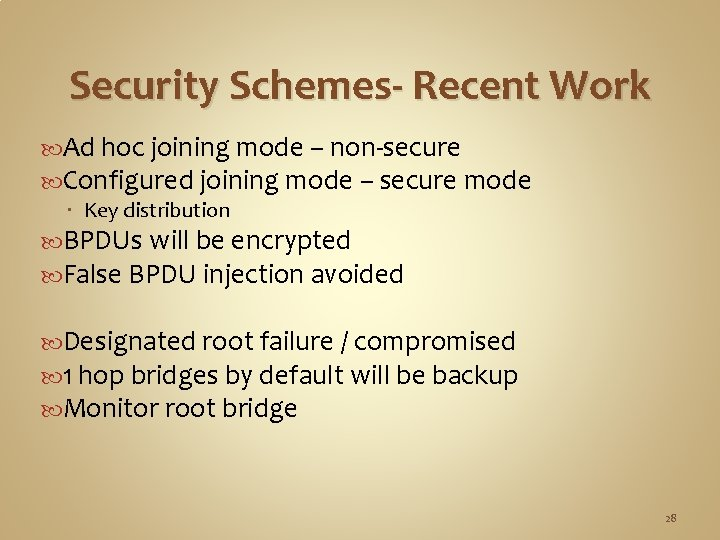 Security Schemes- Recent Work Ad hoc joining mode – non-secure Configured joining mode –