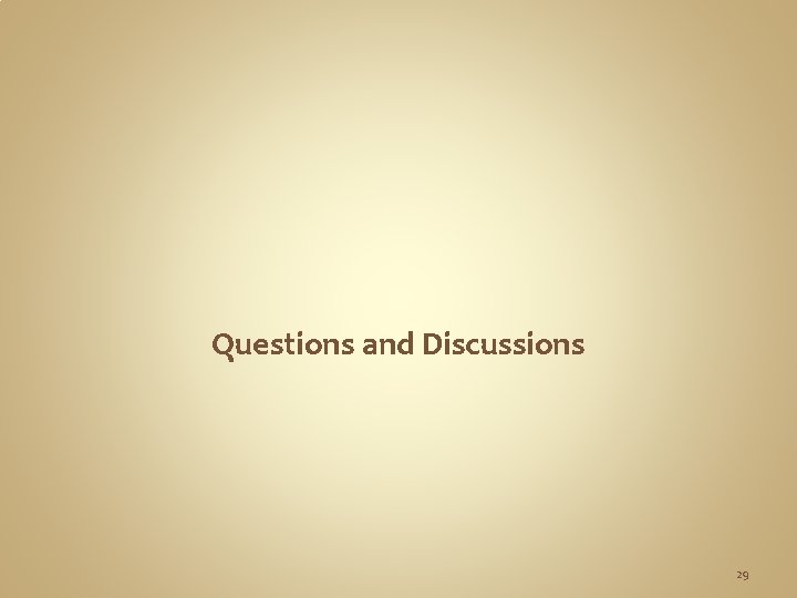 Questions and Discussions 29