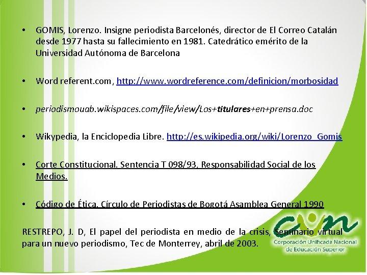 • GOMIS, Lorenzo. Insigne periodista Barcelonés, director de El Correo Catalán desde 1977