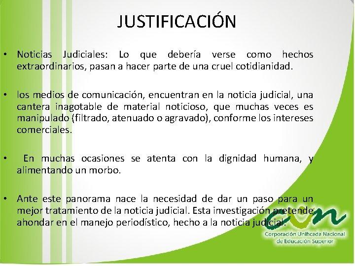 JUSTIFICACIÓN • Noticias Judiciales: Lo que debería verse como hechos extraordinarios, pasan a hacer