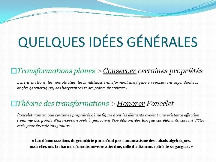 QUELQUES IDÉES GÉNÉRALES �Transformations planes > Conserver certaines propriétés Les translations, les homothéties, les