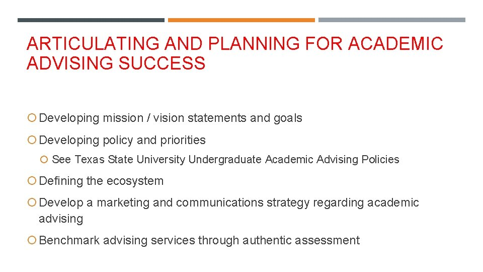 ARTICULATING AND PLANNING FOR ACADEMIC ADVISING SUCCESS Developing mission / vision statements and goals