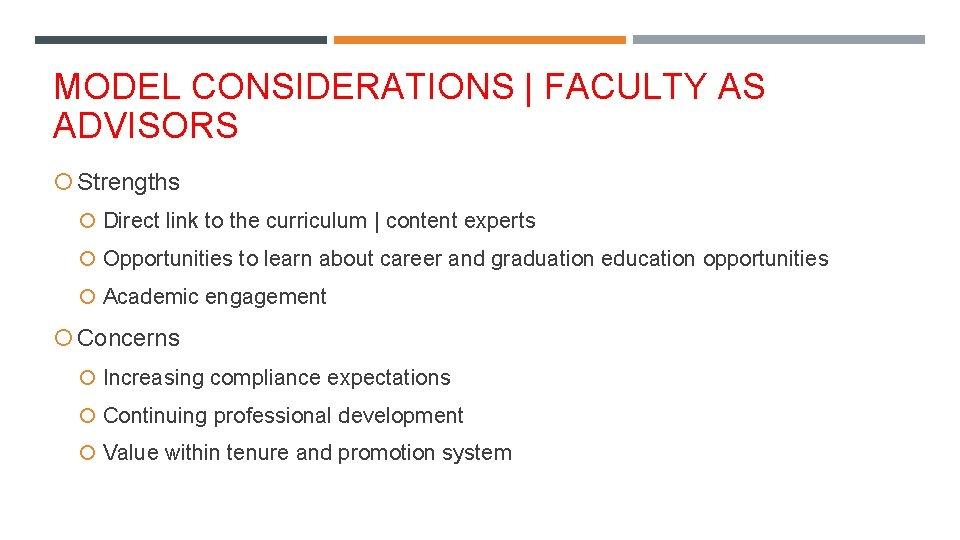 MODEL CONSIDERATIONS   FACULTY AS ADVISORS Strengths Direct link to the curriculum   content