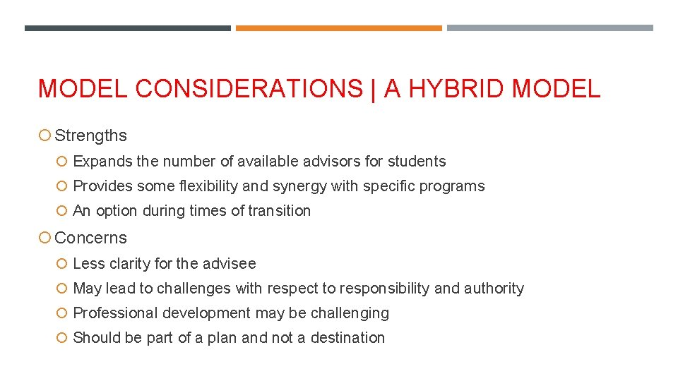 MODEL CONSIDERATIONS   A HYBRID MODEL Strengths Expands the number of available advisors for