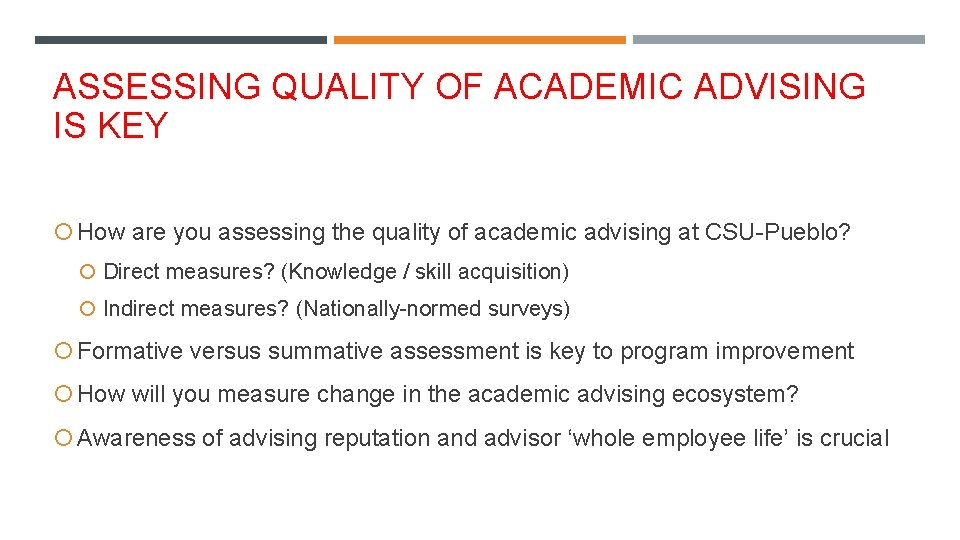 ASSESSING QUALITY OF ACADEMIC ADVISING IS KEY How are you assessing the quality of