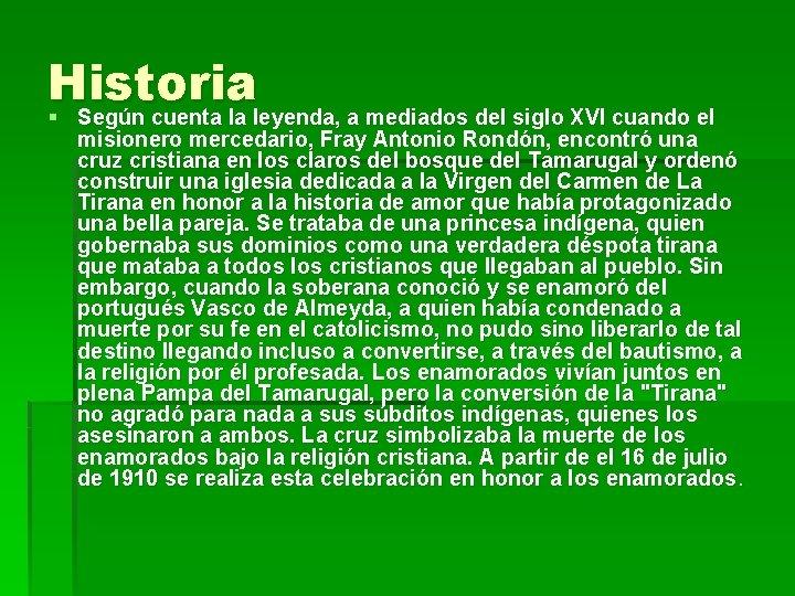 Historia § Según cuenta la leyenda, a mediados del siglo XVI cuando el misionero