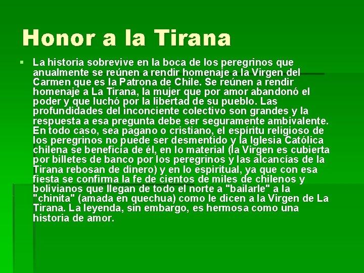 Honor a la Tirana § La historia sobrevive en la boca de los peregrinos