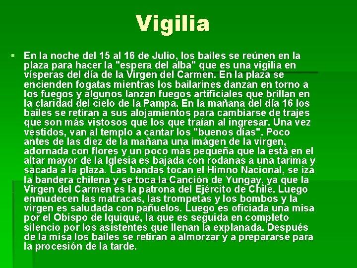 Vigilia § En la noche del 15 al 16 de Julio, los bailes se