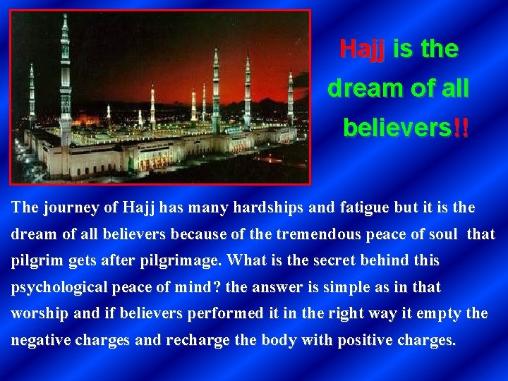 Hajj is the dream of all believers!! The journey of Hajj has many hardships