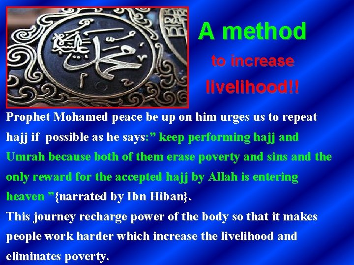 A method to increase livelihood!! Prophet Mohamed peace be up on him urges us