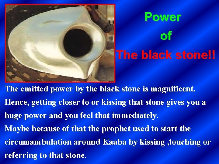 Power of The black stone!! The emitted power by the black stone is magnificent.