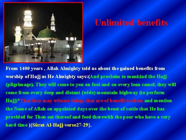 Unlimited benefits From 1400 years , Allah Almighty told us about the gained benefits