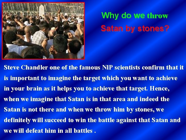 Why do we throw Satan by stones? Steve Chandler one of the famous Nl.