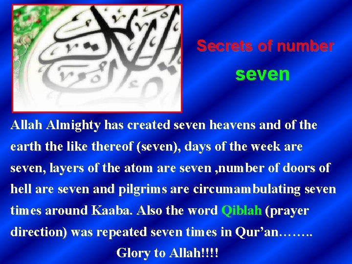 Secrets of number seven Allah Almighty has created seven heavens and of the earth