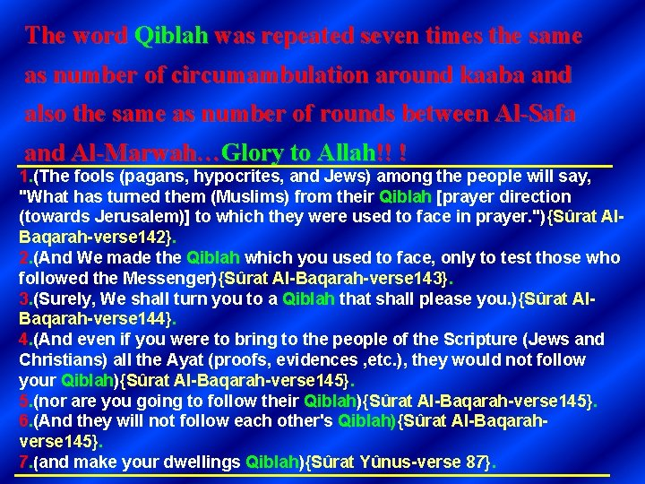 The word Qiblah was repeated seven times the same as number of circumambulation around