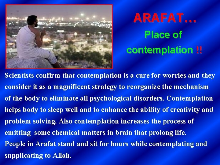 ARAFAT… Place of contemplation !! Scientists confirm that contemplation is a cure for worries