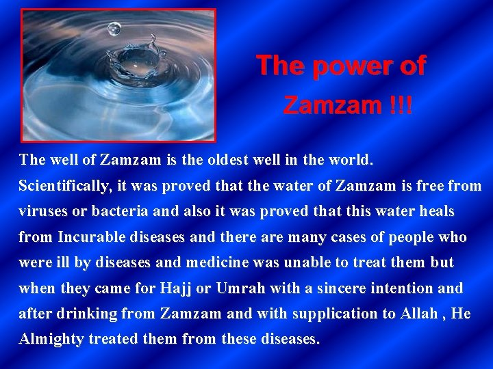 The power of Zamzam !!! The well of Zamzam is the oldest well in