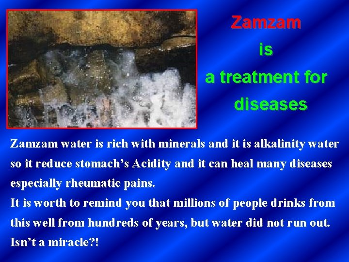 Zamzam is a treatment for diseases Zamzam water is rich with minerals and it