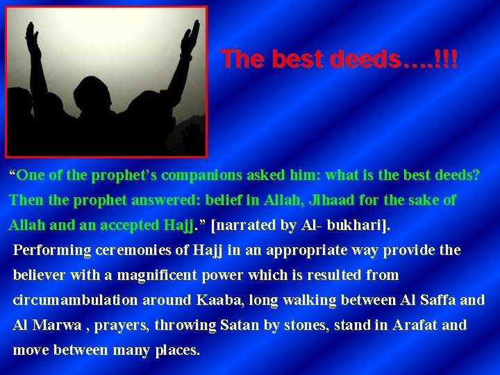 """The best deeds…. !!! """"One of the prophet's companions asked him: what is the"""