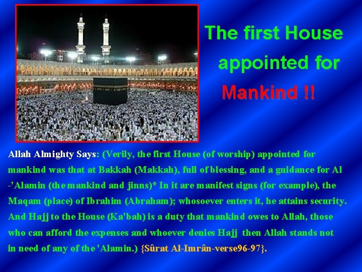 The first House appointed for Mankind !! Allah Almighty Says: (Verily, the first House