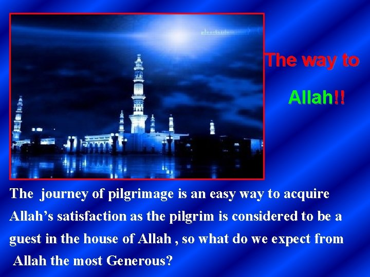 The way to Allah!! The journey of pilgrimage is an easy way to acquire