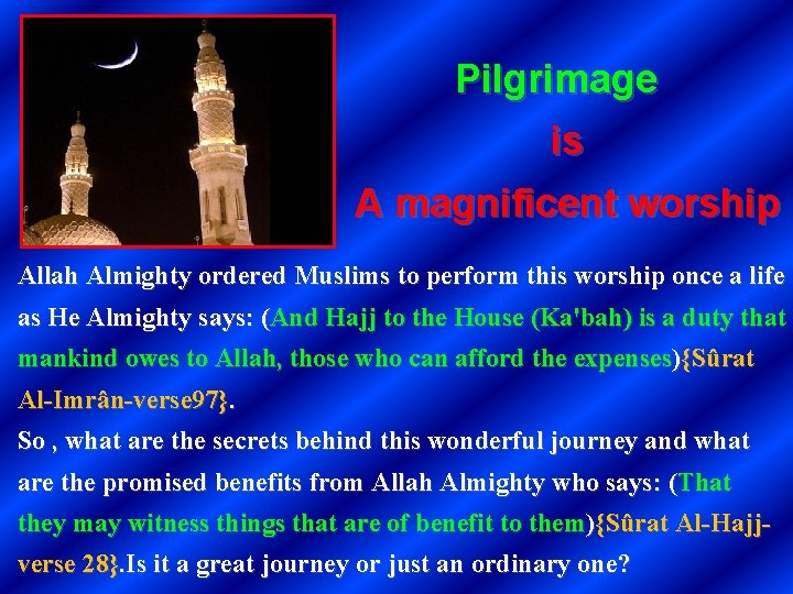Pilgrimage is A magnificent worship Allah Almighty ordered Muslims to perform this worship once