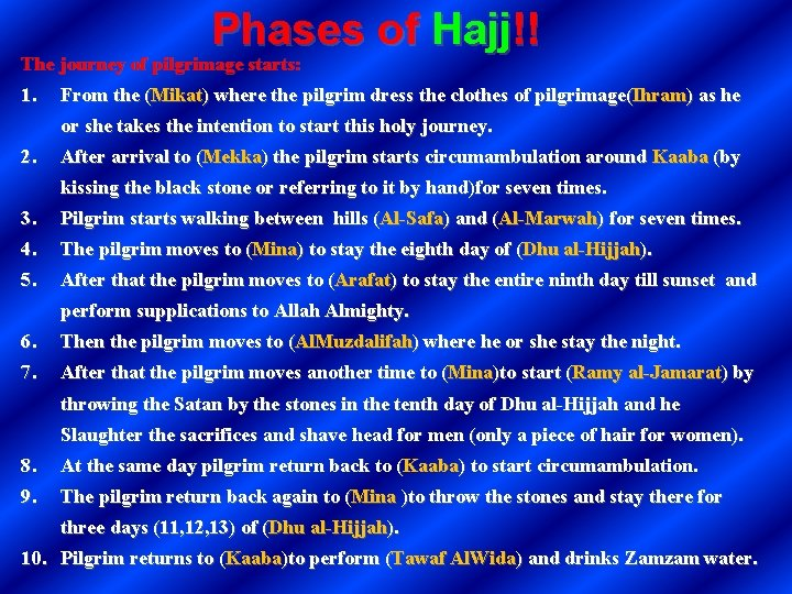 Phases of Hajj!! The journey of pilgrimage starts: 1. From the (Mikat) where the
