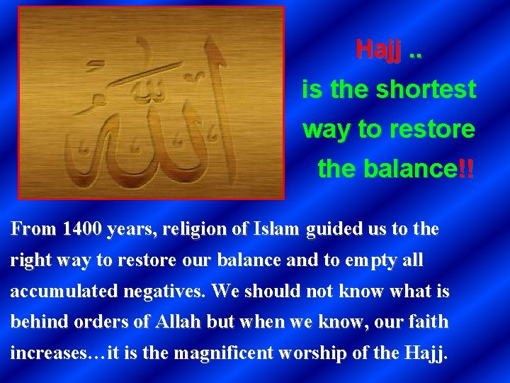 Hajj. . is the shortest way to restore the balance!! From 1400 years, religion