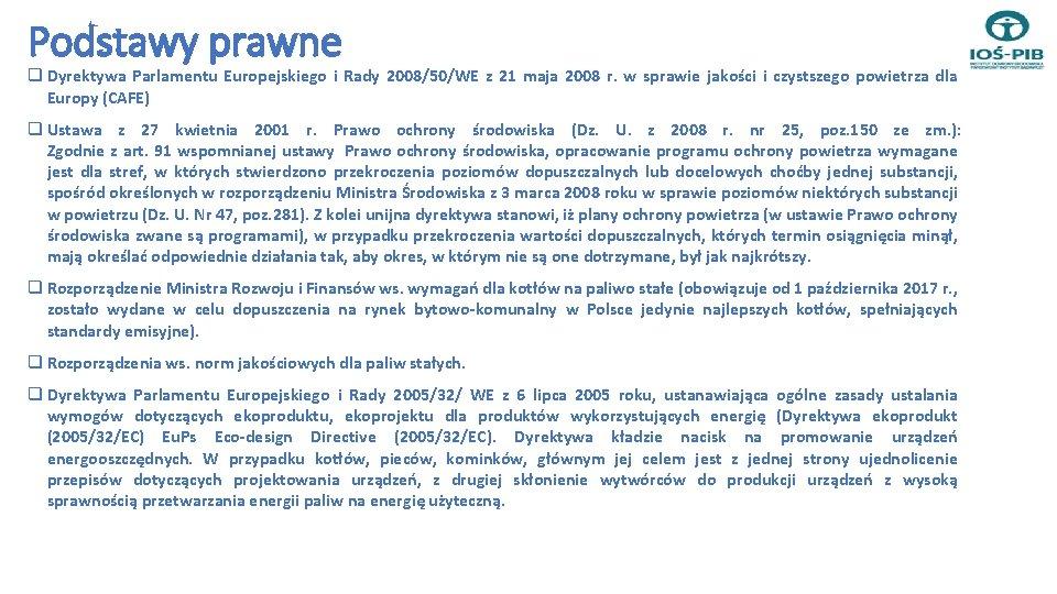 Podstawy prawne q Dyrektywa Parlamentu Europejskiego i Rady 2008/50/WE z 21 maja 2008 r.