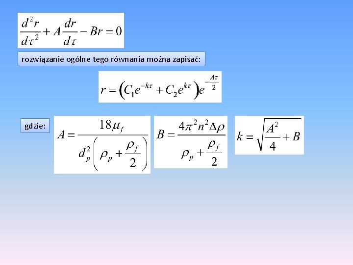 rozwiązanie ogólne tego równania można zapisać: gdzie: