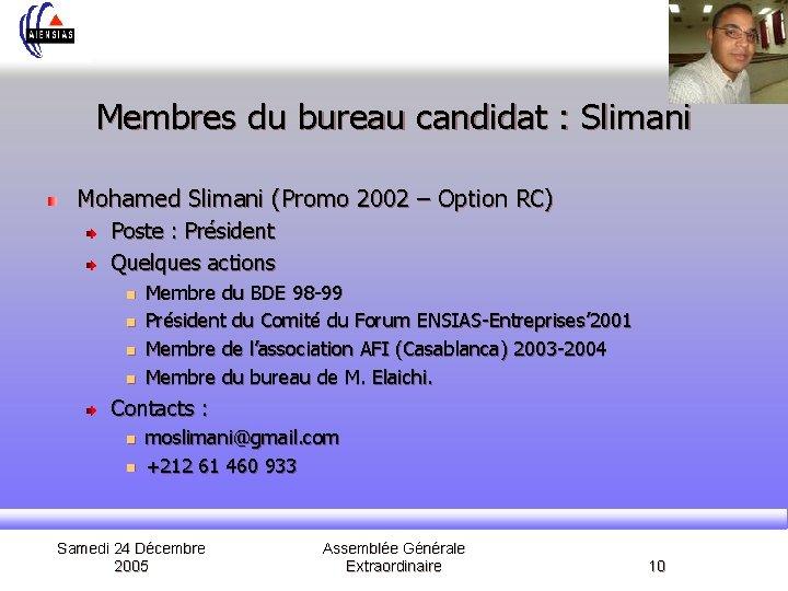 Membres du bureau candidat : Slimani Mohamed Slimani (Promo 2002 – Option RC) Poste