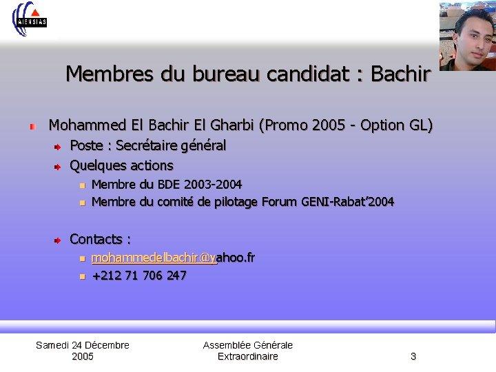 Membres du bureau candidat : Bachir Mohammed El Bachir El Gharbi (Promo 2005 -