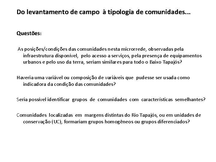 Do levantamento de campo à tipologia de comunidades. . . Questões: As posições/condições das