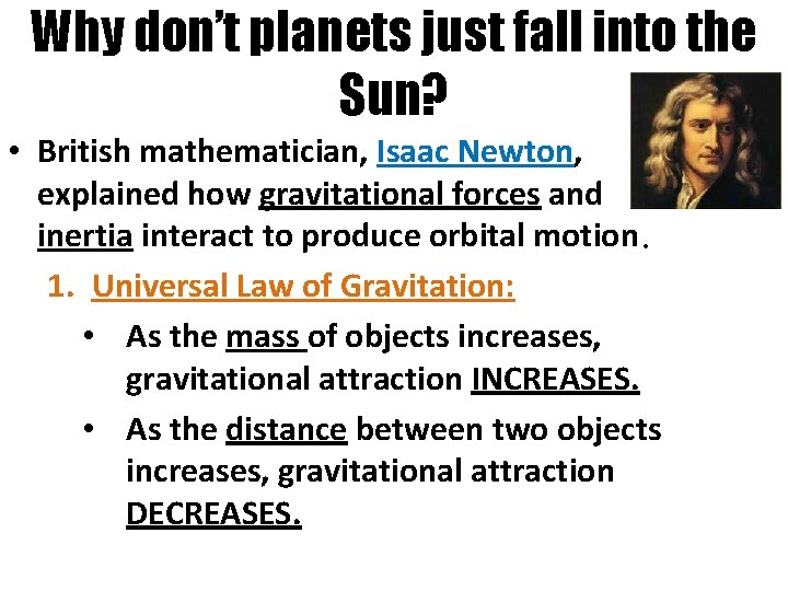 Why don't planets just fall into the Sun? • British mathematician, Isaac Newton, explained