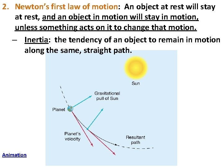 2. Newton's first law of motion: An object at rest will stay at rest,