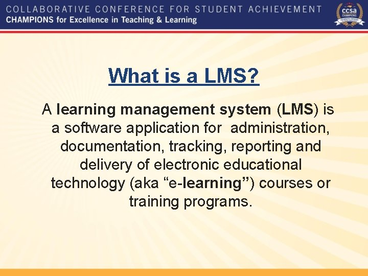 What is a LMS? A learning management system (LMS) is a software application for