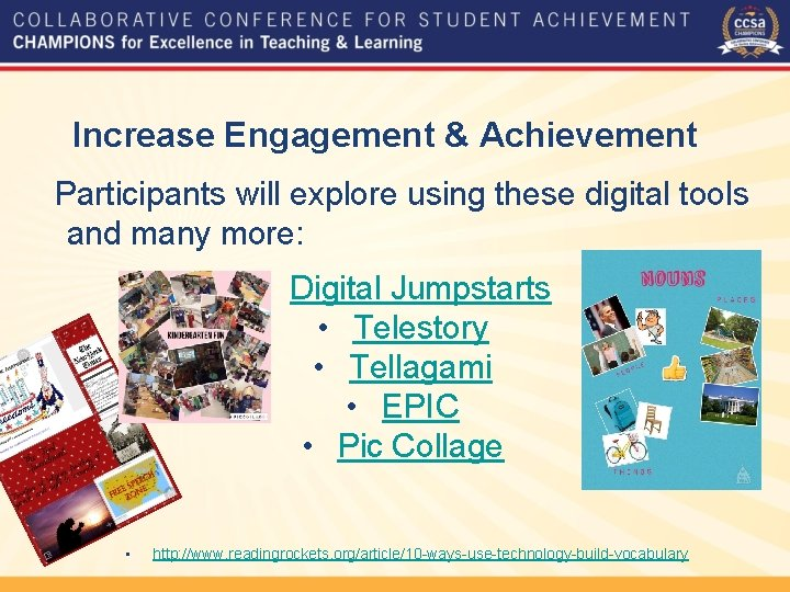 Increase Engagement & Achievement Participants will explore using these digital tools and many more: