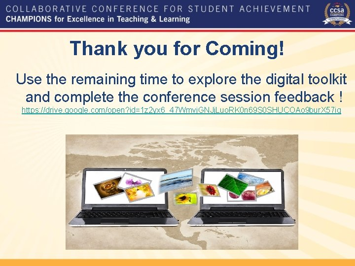 Thank you for Coming! Use the remaining time to explore the digital toolkit and