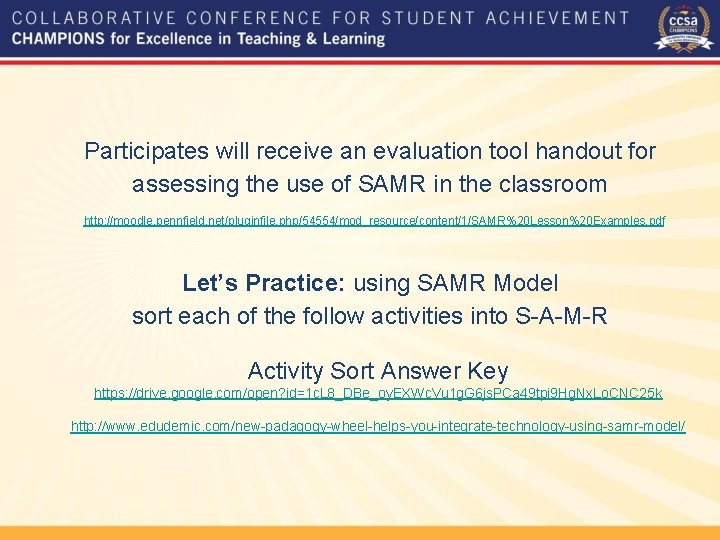 Participates will receive an evaluation tool handout for assessing the use of SAMR in