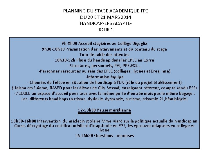 PLANNING DU STAGE ACADEMIQUE FPC DU 20 ET 21 MARS 2014 HANDICAP-EPS ADAPTEJOUR 1