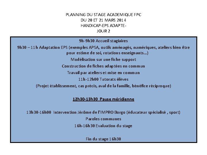 PLANNING DU STAGE ACADEMIQUE FPC DU 20 ET 21 MARS 2014 HANDICAP-EPS ADAPTEJOUR 2