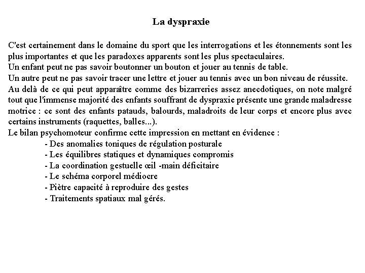 La dyspraxie C'est certainement dans le domaine du sport que les interrogations et les