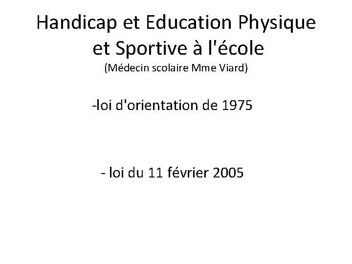 Handicap et Education Physique et Sportive à l'école (Médecin scolaire Mme Viard) -loi d'orientation