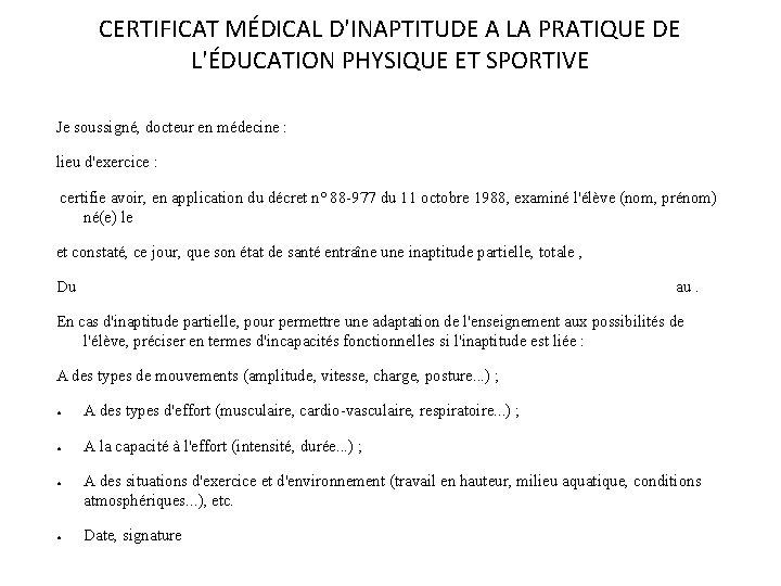 CERTIFICAT MÉDICAL D'INAPTITUDE A LA PRATIQUE DE L'ÉDUCATION PHYSIQUE ET SPORTIVE Je soussigné, docteur