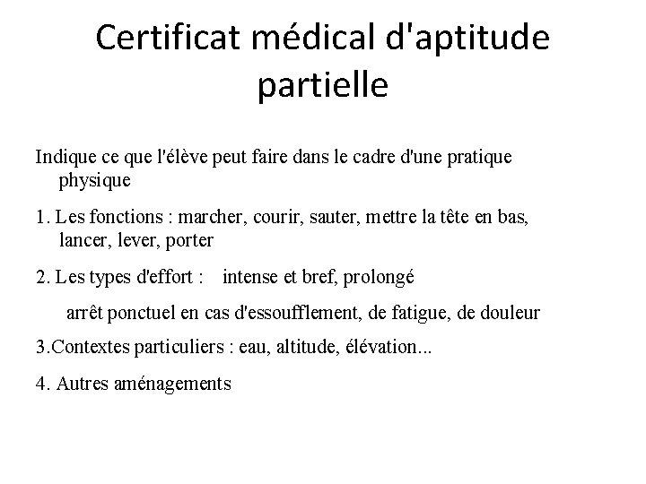 Certificat médical d'aptitude partielle Indique ce que l'élève peut faire dans le cadre d'une