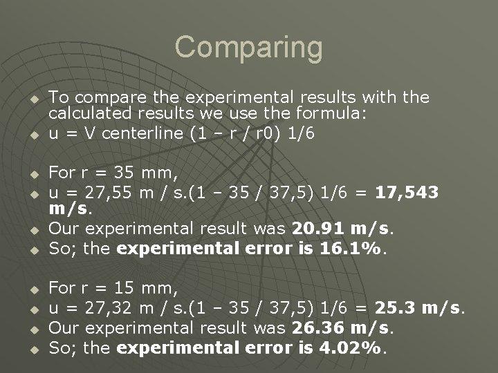 Comparing u u u u u To compare the experimental results with the calculated