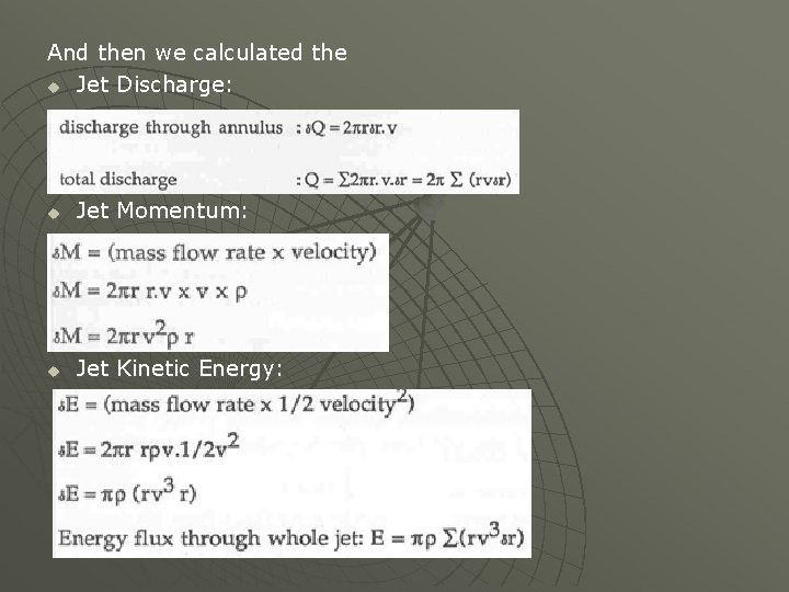 And then we calculated the u Jet Discharge: u Jet Momentum: u Jet Kinetic